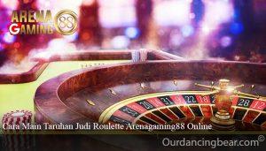 Cara Main Taruhan Judi Roulette Arenagaming88 Online